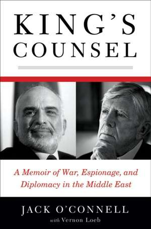 King′s Counsel – A Memoir of War, Espionage and Diplomacy in the Middle East