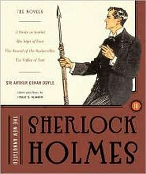 The New Annotated Sherlock Holmes, Volume 3:  A Study in Scarlet, the Sign of Four, the Hound of the Baskervilles, & the Valley of Fear de Arthur Conan Doyle