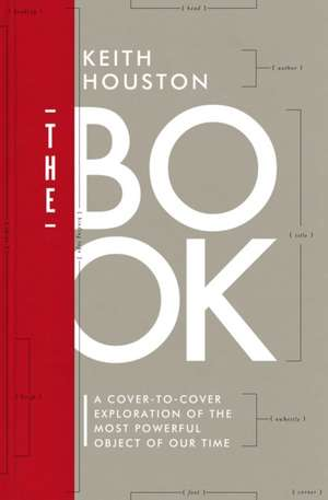 The Book – A Cover–to–Cover Exploration of the Most Powerful Object of Our Time