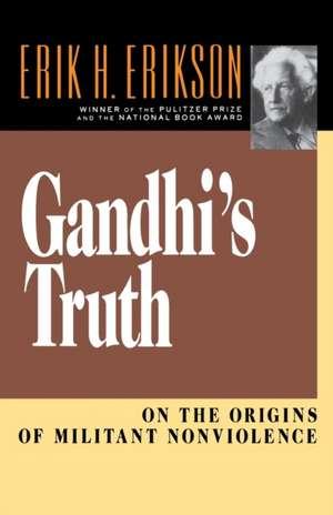 Gandhi′s Truth – On the Origins of Militant Nonviolence Reissue