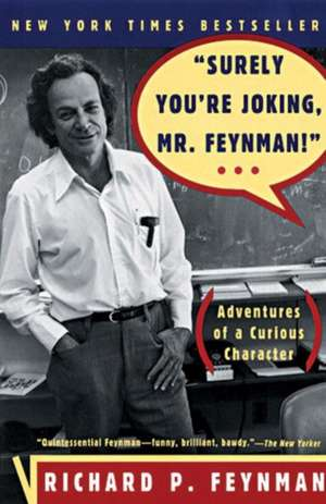 """Surely You`re Joking, Mr. Feynman!"" – Adventures a Curious Character de Richard P. Feynman"