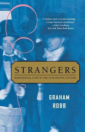 Strangers – Homosexual Love in the Nineteenth Century de Graham Robb