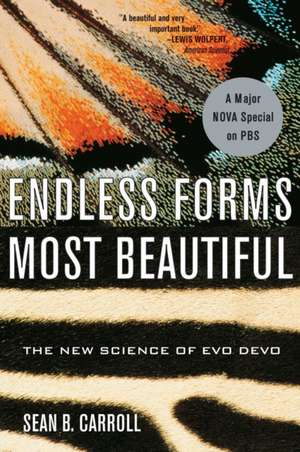 Endless Forms Most Beautiful – The New Science of Evo Devo de Sean B. Carroll