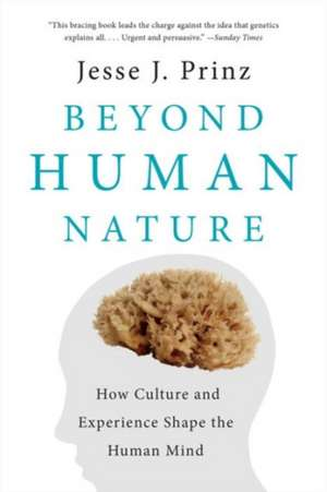 Beyond Human Nature – How Culture and Experience Shape the Human Mind