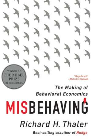 Misbehaving – The Making Of Behavioral Economics