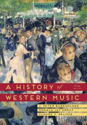 A History of Western Music 9/E