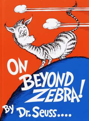 On Beyond Zebra! de  Dr. Seuss