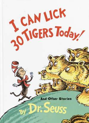I Can Lick 30 Tigers Today! and Other Stories de  Dr. Seuss