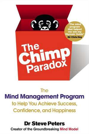 The Chimp Paradox:  The Mind Management Program to Help You Achieve Success, Confidence, and Happiness de Steve Peters