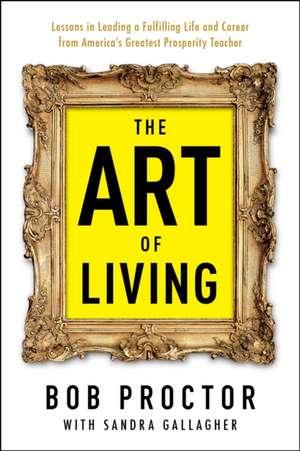The Art of Living de Bob Proctor