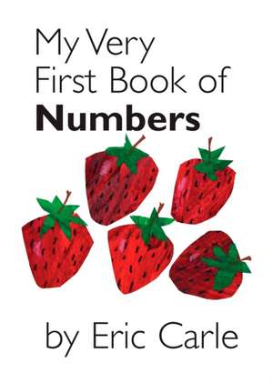 My Very First Book of Numbers de Eric Carle