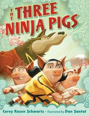 The Three Ninja Pigs de Corey Rosen Schwartz