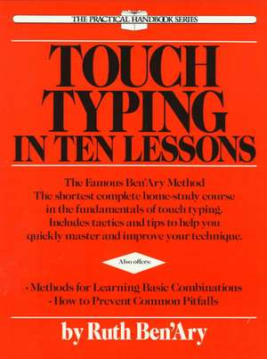 Touch Typing in Ten Lessons:  A Home-Study Course with Complete Instructions in the Fundamentals of Touch Typewriting and Introducing the Basic Comb de Ruth Ben'ary