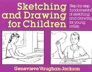 Sketching and Drawing for Children de Jackson Genevieve Vaughn