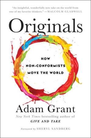Originals: How Non-Conformists Move the World de Adam Grant