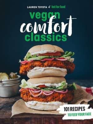 Hot for Food Vegan Comfort Classics de Lauren Toyota