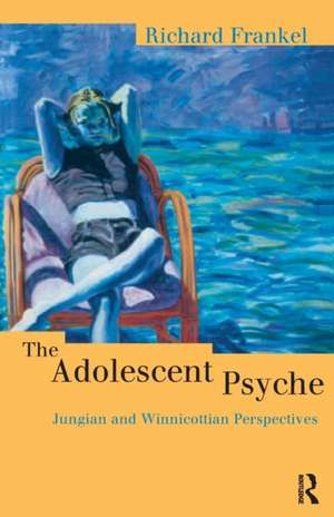The Adolescent Psyche