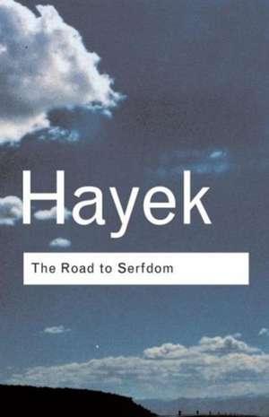 The Road to Serfdom:  Selected Essays on Mass Culture de Friedrich August von Hayek