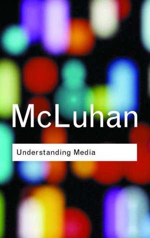 Understanding Media de  McLuhan Marshal