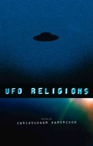 UFO Religions de Christopher Partridge