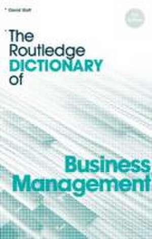 The Routledge Dictionary of Business Management de David A Statt