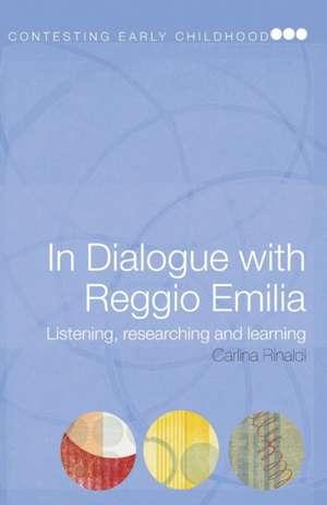 In Dialogue with Reggio Emilia de Carlina Rinaldi