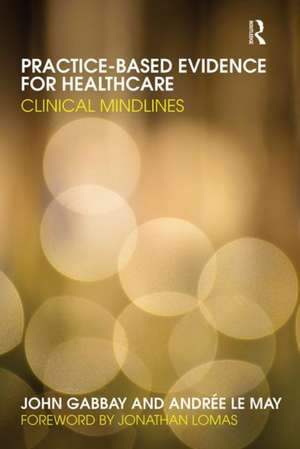 Practice-Based Evidence for Healthcare