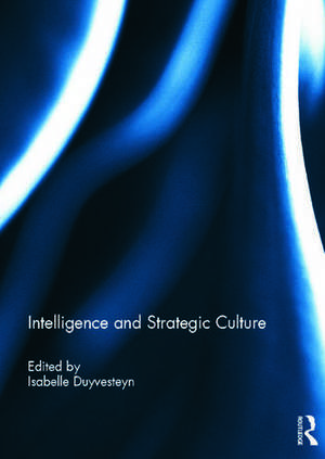 Intelligence and Strategic Culture