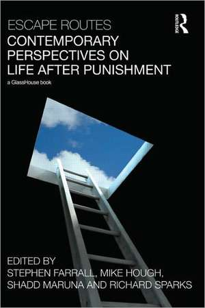Escape Routes:  Contemporary Perspectives on Life After Punishment de Stephen Farrall