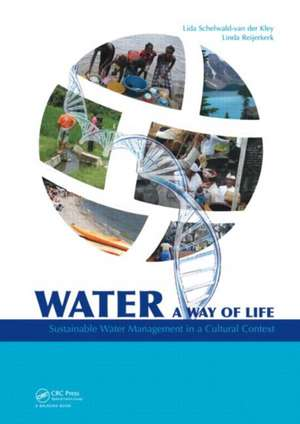 Water:  Sustainable Water Management in a Cultural Context de Der Kley a. J. M. Schelwald-Van
