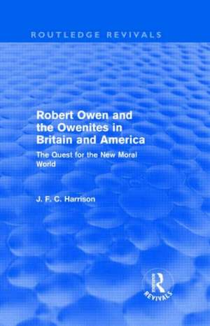 Robert Owen and the Owenites in Britain and America (Routledge Revivals) de John Harrison