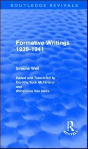 Formative Writings (Routledge Revivals) de Simone Weil