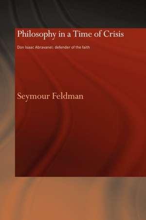 Philosophy in a Time of Crisis:  Defender of the Faith de Seymour Feldman