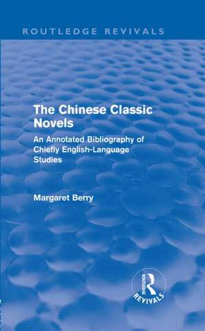 The Chinese Classic Novels (Routledge Revivals) de Margaret Berry