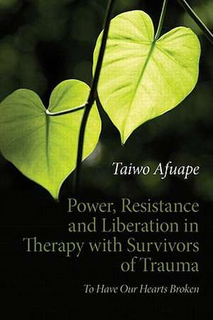 Power, Resistance and Liberation in Therapy with Survivors of Trauma imagine