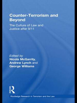 Counter-Terrorism and Beyond: The Culture of Law and Justice After 9/11 de Andrew Lynch