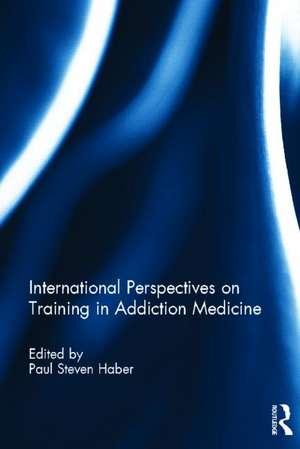 International Perspectives on Training in Addiction Medicine