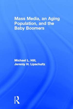 Mass Media, an Aging Population, and the Baby Boomers de Michael L. Hilt