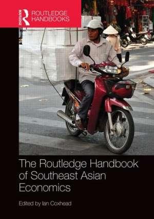 Routledge Handbook of Southeast Asian Economics de Ian Coxhead