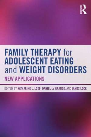 Family Therapy for Adolescent Eating and Weight Disorders