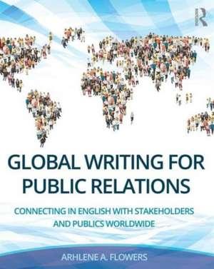 Global Writing for Public Relations de Arhlene A. Flowers