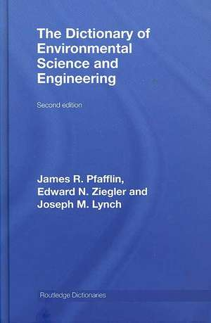The Dictionary of Environmental Science and Engineering de James R. Pfafflin