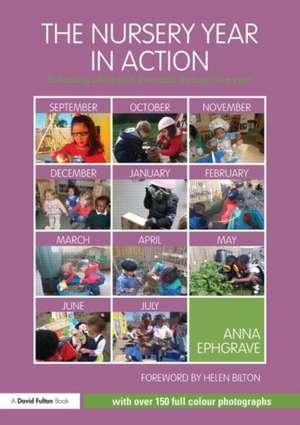 The Nursery Year in Action de Anna Ephgrave