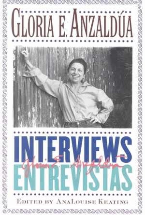 Interviews/Entrevistas de Gloria E. Anzaldua