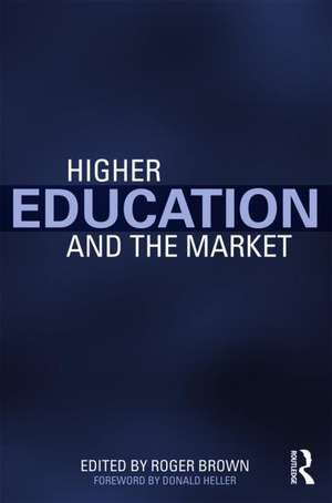 Higher Education and the Market imagine