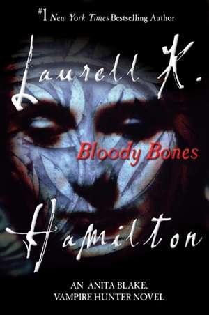 Bloody Bones:  An Anita Blake, Vampire Hunter Novel de Laurell K. Hamilton