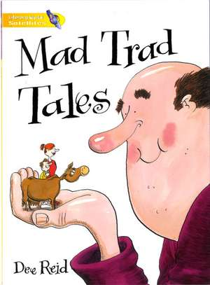 Literacy World Satellites Fiction Stg 1 Mad Trad Tales Single