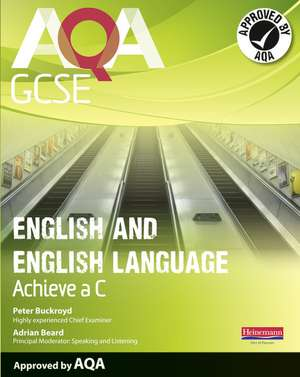 AQA GCSE English and English Language Student Book: Aim for a C