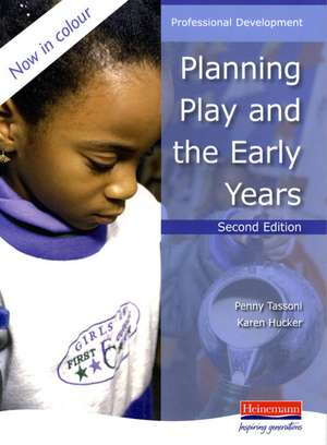 Planning Play and the Early Years de Penny Tassoni