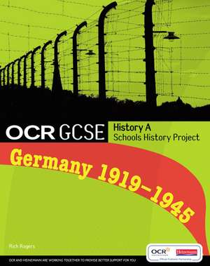 Rogers, R: GCSE OCR A SHP: Germany 1919-45 Student Book